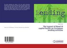 Bookcover of The impact of Basel III capital buffer on European lending activities