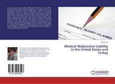 Bookcover of Medical Malpractice Liability in the United States and Turkey