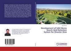 Capa do livro de Development of UAV Borne Search And Detection System for Disaster Area