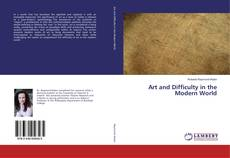 Bookcover of Art and Difficulty in the Modern World