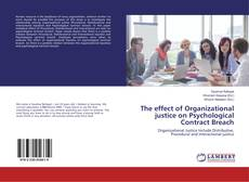 Bookcover of The effect of Organizational justice on Psychological Contract Breach