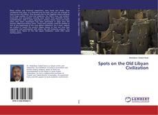 Couverture de Spots on the Old Libyan Civilization