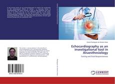 Bookcover of Echocardiography as an investigational tool in Anaesthesiology