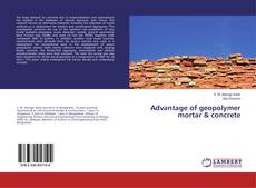 Bookcover of Advantage of geopolymer mortar & concrete