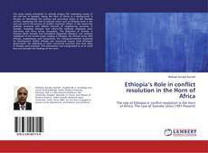 Bookcover of Ethiopia's Role in conflict resolution in the Horn of Africa