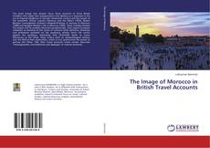 Bookcover of The Image of Morocco in British Travel Accounts