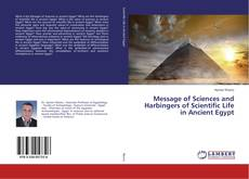 Couverture de Message of Sciences and Harbingers of Scientific Life in Ancient Egypt
