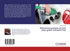 Copertina di Reforming pyrolysis oil into clean green transport fuel