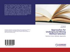 Bookcover of Approaches for Underground Mining Method Selection