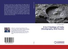 Обложка A to Z Geology of India (Stratigraphy And Fossils)