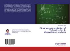Portada del libro de Simultaneous prediction of VLE and LLE of 2-alkoxyethanol mixtures