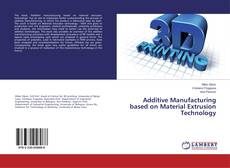 Additive Manufacturing based on Material Extrusion Technology kitap kapağı