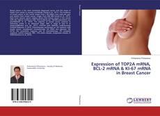 Buchcover von Expression of TOP2A mRNA, BCL-2 mRNA & KI-67 mRNA in Breast Cancer