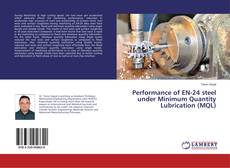 Bookcover of Performance of EN-24 steel under Minimum Quantity Lubrication (MQL)