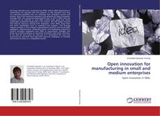 Buchcover von Open innovation for manufacturing in small and medium enterprises