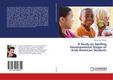 Bookcover of A Study on Spelling Developmental Stages of Arab American Students