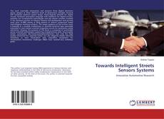 Bookcover of Towards Intelligent Streets Sensors Systems