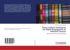 Bookcover of Tissue Culture Techniques for Rapid Propagation of Selected Cassava