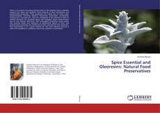 Buchcover von Spice Essential and Oleoresins: Natural Food Preservatives