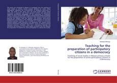 Borítókép a  Teaching for the preparation of participatory citizens in a democracy - hoz