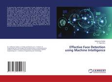 Bookcover of Effective Face Detection using Machine Intelligence