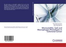 Bookcover of Microsatellite, CpG and Macrophages Phenotypes in Colorectal Cancer