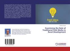 Bookcover of Examining the Role of Traditional Folk Media in Rural Development