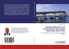 Bookcover of Design Approach and Construction of H-Joints Steel Pipe Sheet Piles