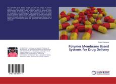 Copertina di Polymer Membrane Based Systems for Drug Delivery