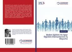 Portada del libro de Beden Eğitimi Ve Spor Öğretim Elemanlarının İş Doyumu