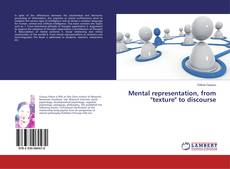 """Bookcover of Mental representation, from """"texture"""" to discourse"""