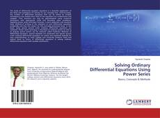 Couverture de Solving Ordinary Differential Equations Using Power Series
