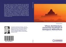 Vihara Architecture: Existential foothold of Somapura Mahavihara kitap kapağı