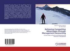 Borítókép a  Achieving Competitive Advantages through Management Accounting - hoz