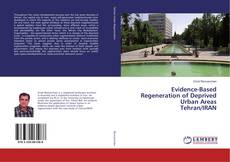Couverture de Evidence-Based Regeneration of Deprived Urban Areas Tehran/IRAN