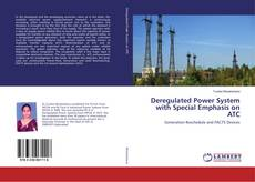Couverture de Deregulated Power System with Special Emphasis on ATC