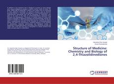 Couverture de Structure of Medicine: Chemistry and Biology of 2,4-Thiazolidinediones