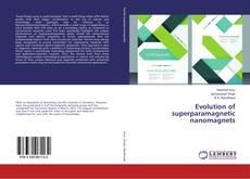 Bookcover of Evolution of superparamagnetic nanomagnets