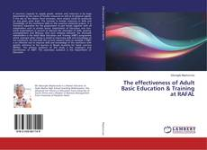 Bookcover of The effectiveness of Adult Basic Education & Training at RAFAL