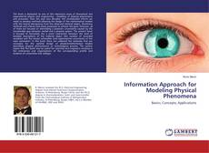 Bookcover of Information Approach for Modeling Physical Phenomena