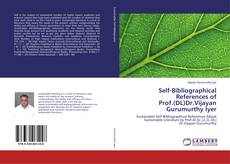 Copertina di Self-Bibliographical References of Prof.(DL)Dr.Vijayan Gurumurthy Iyer