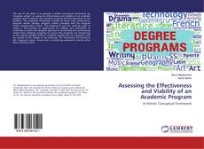 Bookcover of Assessing the Effectiveness and Viability of an Academic Program