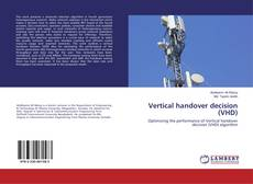 Bookcover of Vertical handover decision (VHD)