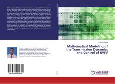 Bookcover of Mathematical Modeling of the Transmission Dynamics and Control of RVFV