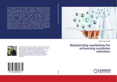 Bookcover of Relationship marketing for enhancing customer retention