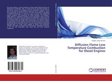 Bookcover of Diffusion Flame Low Temperature Combustion for Diesel Engines