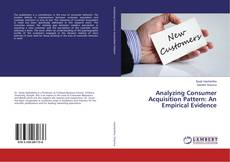 Bookcover of Analyzing Consumer Acquisition Pattern: An Empirical Evidence