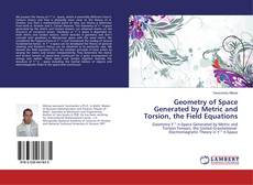 Bookcover of Geometry of Space Generated by Metric and Torsion, the Field Equations