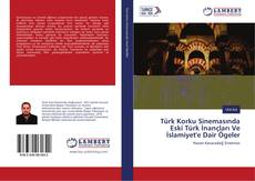 Bookcover of Türk Korku Sinemasında Eski Türk İnançları Ve İslamiyet'e Dair Ögeler