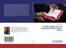 Buchcover von A Brief History of Zion Evangelical Ministries of Africa